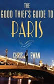 The Good Thiefs Guide to Paris, Chris Ewan