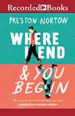 Where I End and You Begin, Preston Norton