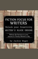 Fiction Focus for Writers Release Barriers to Your Success, Jackie Weger