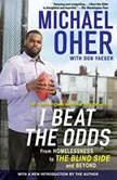 I Beat the Odds From Homelessness, to The Blind Side, and Beyond, Michael Oher