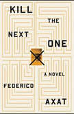 Kill the Next One, Federico Axat