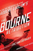Robert Ludlum's (TM) The Bourne Retribution, Eric Van Lustbader