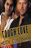 Tough Love, Heidi Cullinan