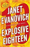 Explosive Eighteen A Stephanie Plum Novel, Janet Evanovich