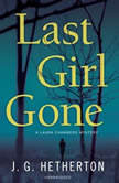 Last Girl Gone A Laura Chambers Mystery, J. G.  Hetherton