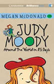 Judy Moody: Around the World in 8 1/2 Days (Book #7), Megan McDonald