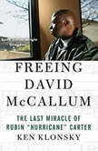 Freeing David McCallum The Last Miracle of Rubin Hurricane Carter, Ken Klonsky