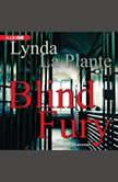 Blind Fury, Lynda La Plante