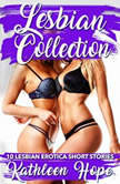 Lesbian Collection: 10 Lesbian Erotica Short Stories, Kathleen Hope