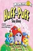 Huff and Puff Sing Along My First I Can Read, Tish Rabe