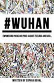 # Wuhan Poetry, Sophia Behal