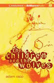 The Children and the Wolves, Adam Rapp