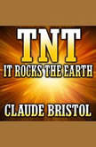 TNT It Rocks the Earth, Claude Bristol