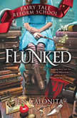 Flunked - Booktrack Edition, Jen Calonita