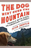 Dog Went Over the Mountain, The Travels With Albie: An American Journey, Peter Zheutlin