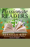 Passionate Readers The Art of Reaching and Engaging Every Child, Pernille Ripp