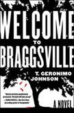 Welcome to Braggsville, T. Geronimo Johnson