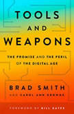 Tools and Weapons The Promise and the Peril of the Digital Age, Brad Smith