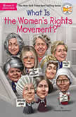 What is the Women's Rights Movement?, Deborah Hopkinson