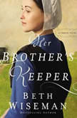 Her Brother's Keeper, Beth Wiseman