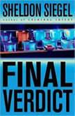 Final Verdict, Sheldon Siegel