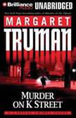 Murder on K Street A Capital Crimes Novel, Margaret Truman