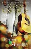 Fifteen Minutes, Karen Kingsbury