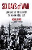 Six Days of War, Michael B. Oren