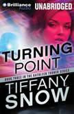 Turning Point, Tiffany Snow