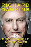 Brief Candle in the Dark My Life in Science, Richard Dawkins