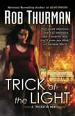 Trick of the Light A Trickster Novel, Rob Thurman