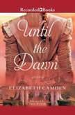 Until the Dawn, Elizabeth Camden