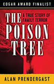 The Poison Tree A True Story of Family Terror, Alan Prendergast