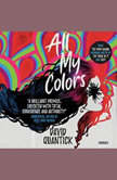 All My Colors, David Quantick