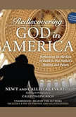 Rediscovering God in America Reflections on the Role of Faith in Our Nation's History and Future, Newt Gingrich