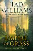Empire of Grass, Tad Williams