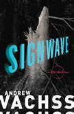 Signwave An Aftershock Novel, Andrew Vachss