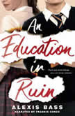 An Education in Ruin, Alexis Bass