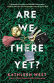 Are We There Yet?, Kathleen West