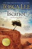 Iscariot A Novel of Judas, Tosca Lee