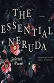The Essential Neruda Selected Poems, Pablo Neruda