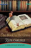 One Book in the Grave A Bibliophile Mystery, Kate Carlisle
