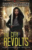 City Revolts, The Age Of Madness - A Kurtherian Gambit Series, Michael Anderle