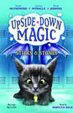 Upside-Down Magic #2: Sticks & Stones, Sarah Mlynowski; Lauren Myracle; Emily Jenkins