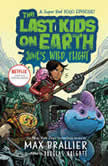 The Last Kids on Earth: June's Wild Flight, Max Brallier