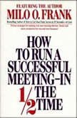 How to Run A Successful Meeting In 12 the Time