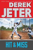 Hit & Miss, Derek Jeter