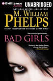 Bad Girls, M. William Phelps