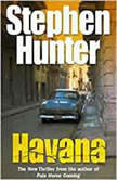 Havana A Swagger Family Novel, Stephen Hunter