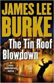 The Tin Roof Blowdown A Dave Robichauex Novel, James Lee Burke